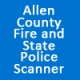 Allen County Fire and State Police Scanner