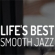 Life's Best Smooth Jazz