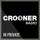 Listen to Crooner Radio In Private free radio online