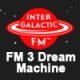 Intergalactic FM 3 Dream Machine